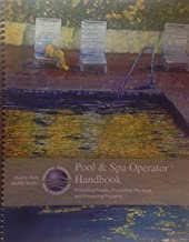 Pool and Spa Operator Handbook: Protecting People, Promoting Efficiency, and Preserving Property