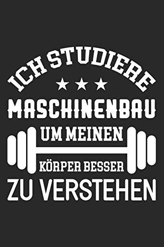 Ich Studiere Maschinenbau Um Meinen Körper Besser Zu Verstehen: DIN A5 Dotted Punkteraster Heft für Maschinenbauer | Notizbuch Tagebuch Planer ... Journal Maschinenbau Student Notebook