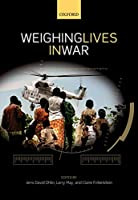 Weighing Lives in War (Ethics, National Security, and the Rule of Law)