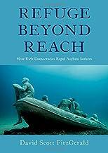 Refuge beyond Reach: How Rich Democracies Repel Asylum Seekers