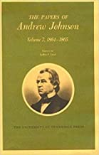 The Papers of Andrew Johnson, Vol. 7: 1864-1865