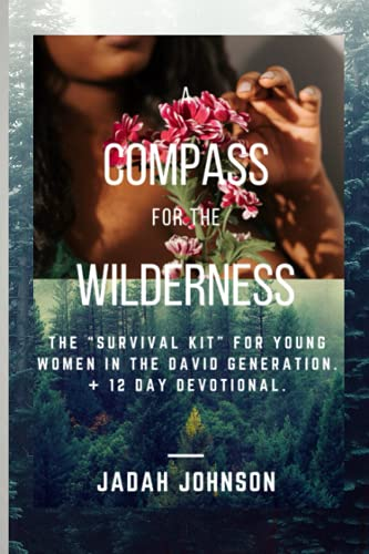 """A Compass For the Wilderness: The """"Survival Kit"""" for Young Women in the David Generation."""