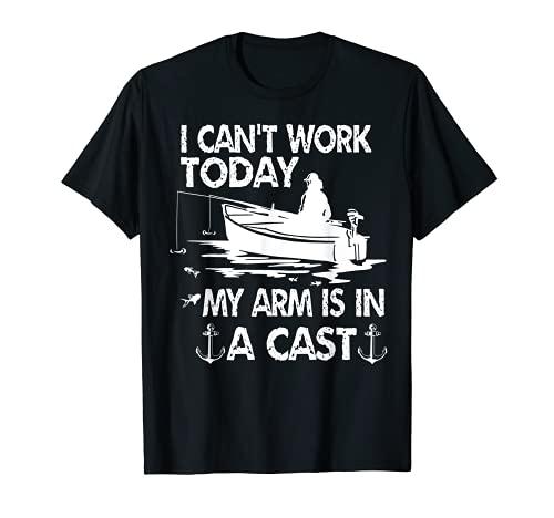 No puedo trabajar hoy Mi brazo está en un reparto divertido paseos en bote de pesca Camiseta