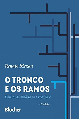 O Tronco e os Ramos: Estudos de História da Psicanálise