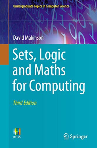 Compare Textbook Prices for Sets, Logic and Maths for Computing Undergraduate Topics in Computer Science 3rd ed. 2020 Edition ISBN 9783030422172 by Makinson, David