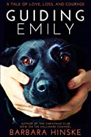 Guiding Emily: A Tale of Love, Loss, and Courage