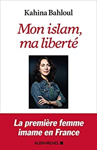 Mon islam, ma liberté par Kahina Bahloul