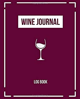 Wine Journal Log Book: A Notebook & Diary for Wine Lovers