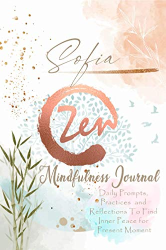 Sofia Mindfulness Journal: Personalized Name Pocket Size Daily Workbook Gifts for Teens, Girls and Women. Simple Practices for Everyday Life that Help ... Gratitude Journal for Anxiety, Stress Relief
