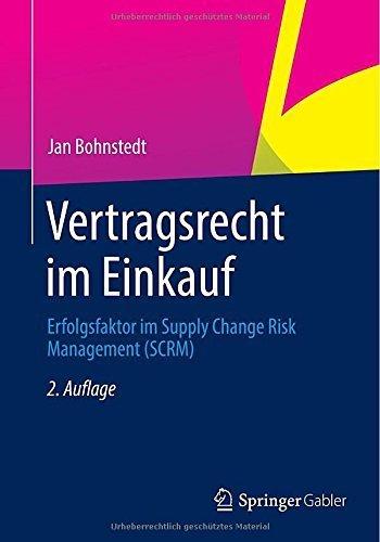 Vertragsrecht im Einkauf: Erfolgsfaktor im Supply Change Risk Management (SCRM) von Jan Bohnstedt (2. Dezember 2014) Taschenbuch