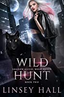 Wild Hunt (Shadow Guild: Wolf Queen Book 2) (English Edition)