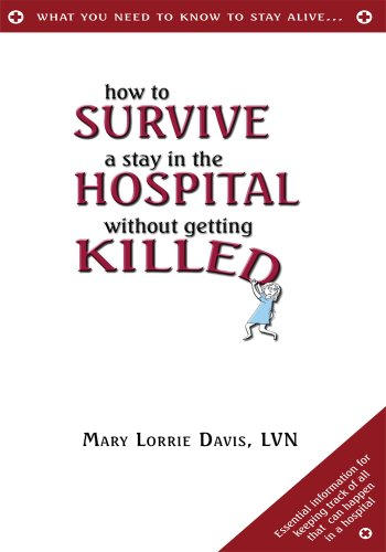 How to Survive a Stay in the Hospital Without Getting Killed (English Edition)