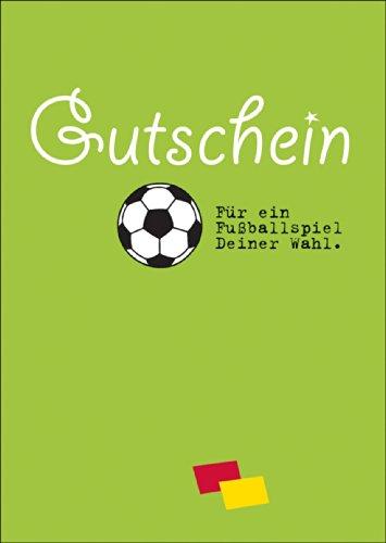 Cooler Fußball Gutschein (Blanko): Für ein Fußballspiel Deiner Wahl. • auch zum direkt Versenden mit ihrem persönlichen Text als Einleger. • lustige Grußkarte mit Umschlag, hochwertig und schön