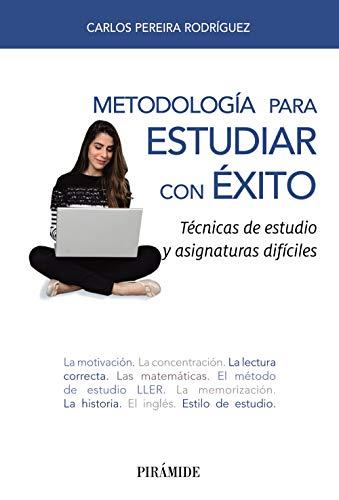 Metodología para estudiar con éxito: Técnicas de estudio y asignaturas difíciles (Libro Práctico)