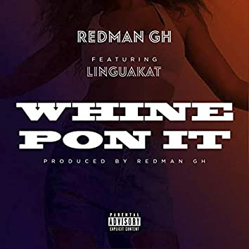 Whine Pon It