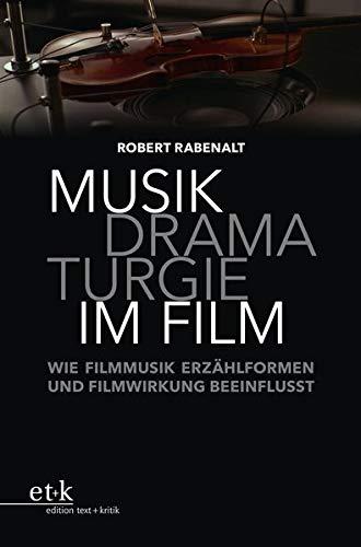 Musikdramaturgie im Film: Wie Filmmusik Erzählformen und Filmwirkung beeinflusst