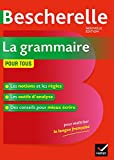 Bescherelle La grammaire pour tous - Ouvrage de référence sur la grammaire française