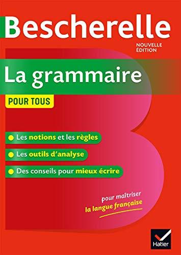 Bescherelle la Grammaire Pour Tous - Nouvelle Editions: Bescherelle - Grammaire pour tous