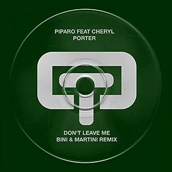 Don't Leave Me - Bini & Martini Remixes