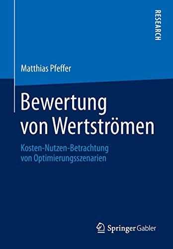 Bewertung von Wertströmen: Kosten-Nutzen-Betrachtung von Optimierungsszenarien