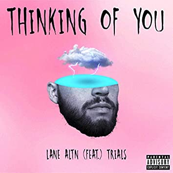 Thinking of You (feat. Trials)