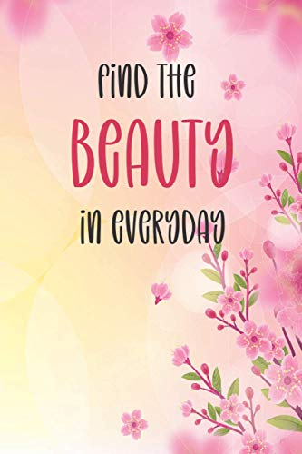 Find the Beauty in Everyday: Makeup Cosmetics Pattern Notebook / Journal Gift, 120 Pages, 6x9 in, Soft Cover, Matte Finish