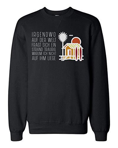 Finest Prints Irgendwo Auf Der Welt Fragt Sich EIN Strand Traurig Warum Ich Nicht Auf Ihm Liege Unisex Sweatshirt Extra Large