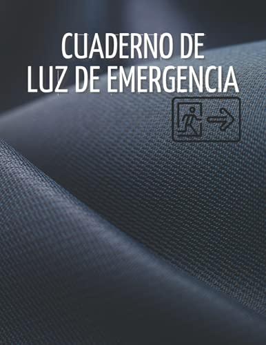 Cuaderno de Lus de Emergencia: Registro de pruebas e inspecciones de rutina del sistema de iluminación de emergencia / Hoja de registro de pruebas de ... de inspección de luces de emergencia