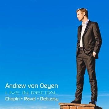 Andrew von Oeyen Live in Recital: Chopin - Ravel - Debussy
