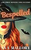 Bespelled: A Beatrice Montoya Mini Mystery (A Beatrice Montoya Mystery) (Kindle Edition)