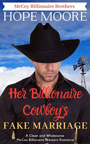 Compare Textbook Prices for Her Billionaire Cowboy's Fake Marriage McCoy Billionaire Brothers Western Romance  ISBN 9781646259380 by Moore, Hope