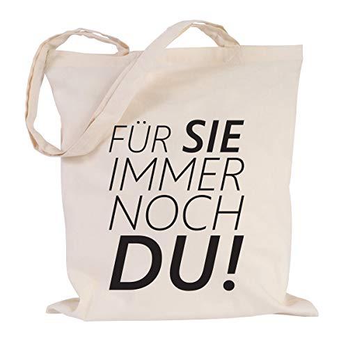 JUNIWORDS Jutebeutel, Wähle ein Motiv & Farbe, Für Sie immer noch Du! (Beutel: Natur, Text: Schwarz)