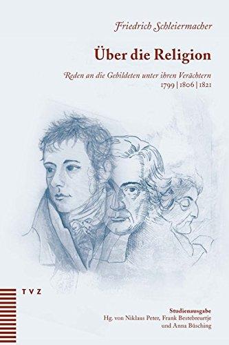 Über die Religion. Reden an die Gebildeten unter ihren Verächtern 1799/1806/1821 - Studienausgabe