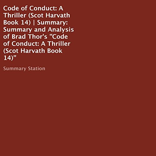 Summary and Analysis of Brad Thor's Code of Conduct: A Thriller (Scot Harvath: Book 14) audiobook cover art