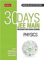 30 Days JEE Main Physics - 30 Days A Revision Cum Crash Course