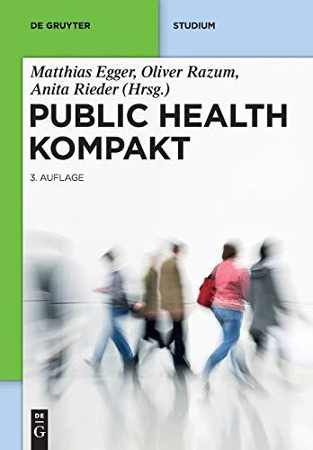 Public Health Kompakt: Sozial- und Präventivmedizin kompakt (De Gruyter Studium)
