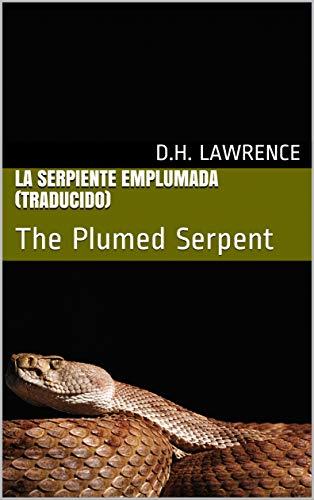 La serpiente Emplumada (Traducido): The Plumed Serpent