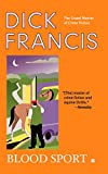 Blood Sport (A Dick Francis Novel) - Dick Francis