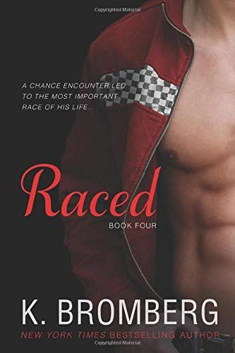 Raced (The Driven Trilogy) (Volume 4)