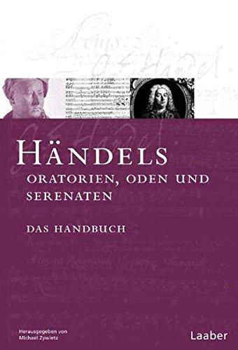 Händels Oratorien, Oden und Serenaten: Das Handbuch