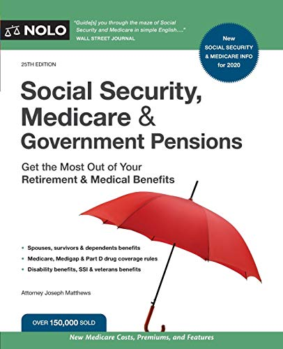 Compare Textbook Prices for Social Security, Medicare and Government Pensions: Get the Most Out of Your Retirement & Medical Benefits Twenty Fifth Edition ISBN 9781413327212 by Matthews Attorney, Joseph
