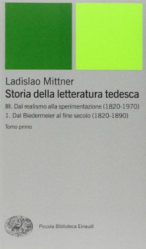 Storia della letteratura tedesca: 3: III. Dal realismo alla sperimentazione. 1. Dal Biedermeier al fine secolo (1820-1890).