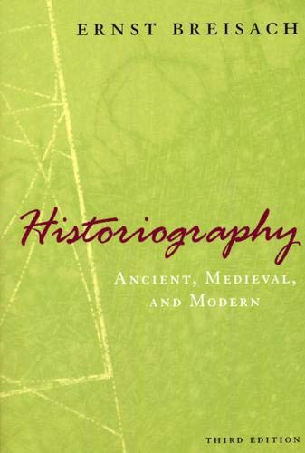 Compare Textbook Prices for Historiography: Ancient, Medieval, and Modern, Third Edition Third Edition ISBN 9780226072838 by Breisach, Ernst