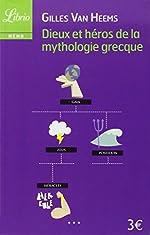 Dieux et héros de la mythologie grecque de Gilles Van Heems