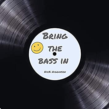 Bring The Bass In