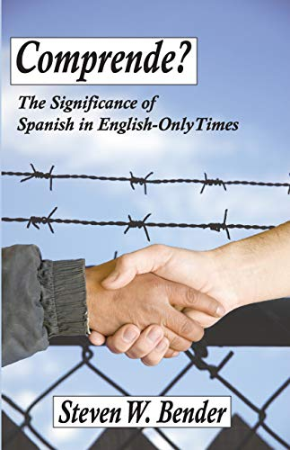 Comprende? : The Significance of Spanish in English-Only Times (English Edition)