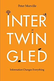 Intertwingled: Information Changes Everything by [Peter Morville]