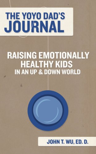 The Yoyo Dad's Journal: Raising Emotionally Healthy Kids in an Up and Down World