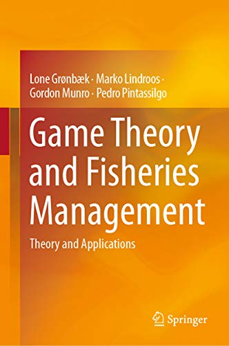 Game Theory and Fisheries Management: Theory and Applications (English Edition)