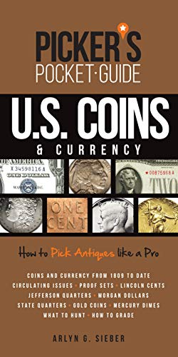 Compare Textbook Prices for Picker's Pocket Guide U.S. Coins & Currency: How To Pick Antiques Like A Pro  ISBN 9781440246579 by Sieber, Arlyn